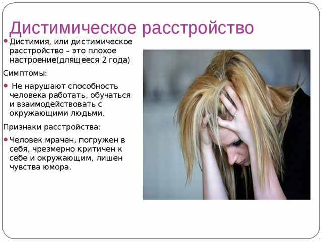 Dysthymia is a background depressive disorder with affective disorders